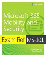 Exam Ref MS-101 Microsoft 365 Mobility and Security