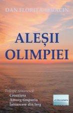 Alesii Olimpiei: Trilogie Romanesca: Croaziera, Amurg Timpuriu, Intoarcere Din Larg