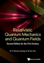 Relativistic Quantum Mechanics And Quantum Fields: Second Edition For The 21st Century