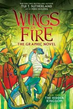 The Hidden Kingdom (Wings of Fire Graphic Novel #3): A Graphix Book, Volume 3