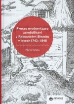 Proces modernizace zemědělství v Rakouském Slezsku v letech 1742 - 1848