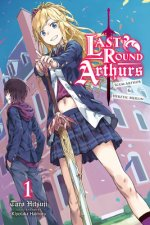 Last Round Arthurs: Scum Arthur & Heretic Merlin, Vol. 1 (light novel)