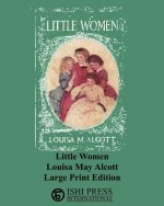 Little Women - Louisa May Alcott - Large Print Edition