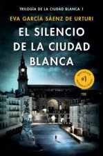 El Silencio de la Ciudad Blanca / The Silence of the White City (White City Trilogy. Book 1)