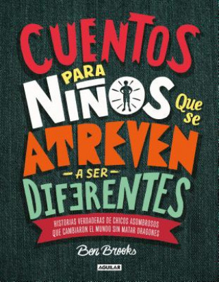 Cuentos Para Ni?os Que Se Atreven A Ser Diferentes = Stories for Boys Who Dare to Be Different