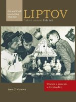 LIPTOV, ľudové umenie/ FOLK Art - Umenie a remeslo v živej tradícii