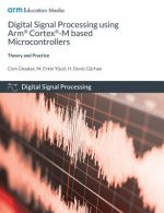 Digital Signal Processing using Arm Cortex-M based Microcontrollers