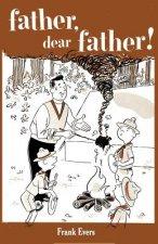 Father, Dear Father!