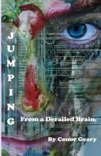 Jumping from a Derailed Brain