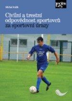 Civilní a trestní odpovědnost sportovců za sportovní úrazy