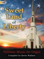 Sweet Land of Liberty: Patriotic Music for Organ