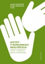 Jazyky v komunikaci neslyšících - Český znakový jazyk a čeština