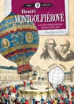 Bratři Mongolfiérové a jejich horkovzdušný balón