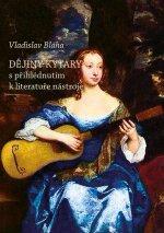 Dějiny kytary s přihlédnutím k literatuře nástroje