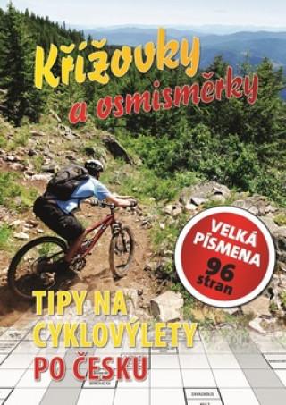 Křížovky a osmisměrky Tipy na cyklovýlety po Česku