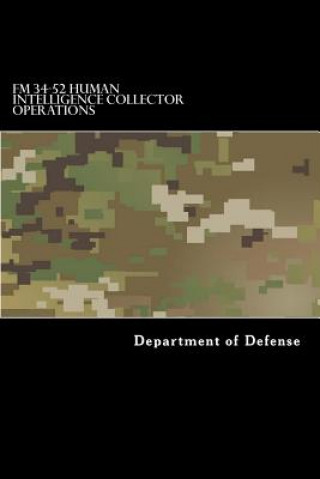 FM 34-52 Human Intelligence Collector Operations: FM 2-22.3