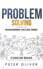 Problem Solving: Solve Any Problem Like a Trained Consultant