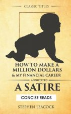 How to Make a Million Dollars & My Financial Career: A Satire