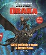Ako si vycvičiť draka Celý príbeh o mne a Bezzubom
