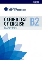 Oxford Test of English: B2: Practice Tests
