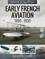 Early French Aviation, 1905-1930