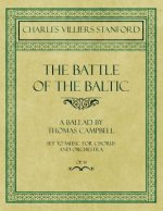 Battle of the Baltic - A Ballad by Thomas Campbell - Set to Music for Chorus and Orchestra - Op.41