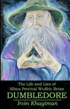 Life and Lies of Albus Percival Wulfric Brian Dumbledore