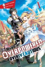 Hero Is Overpowered but Overly Cautious, Vol. 1 (light novel)