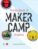 Big Book of Maker Camp Projects