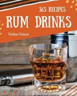 Rum Dinks 365: Enjoy 365 Days with Amazing Rum Drink Recipes in Your Own Rum Drink Cookbook!