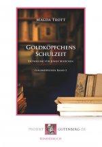 Goldköpfchens Schulzeit