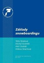 Základy snowboardingu: Historie, vybavení pro snowboarding, technika a metodika, bezpečnost