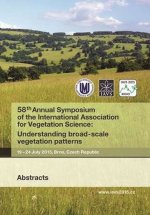 58th Annual Symposium of the International Association for Vegetation Science: Understanding broad-scale vegetation patterns. 19-24 July 2015, Brno, C