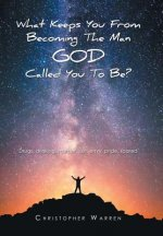 What Keeps You from Becoming the Man God Called You to Be?