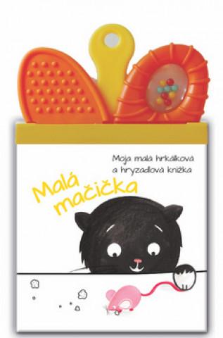 Moja malá hrkálková a hryzadlová knižka Malá Mačička