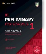 B1 Preliminary for Schools 1 for the Revised 2020 Exam Student's Book with Answers with Audio with Resource Bank: Authentic Practice Tests