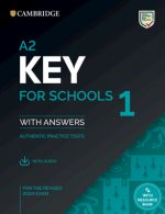 A2 Key for Schools 1 for the Revised 2020 Exam Student's Book with Answers with Audio: Authentic Practice Tests