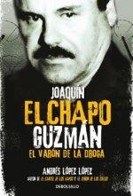 Joaquín El Chapo Guzmán: El Varón de la Droga / Joaquin 'el Chapo