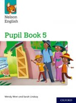 Nelson English: Year 5/Primary 6: Pupil Book 5