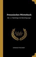 Preussisches Wörterbuch: Bd. L-Z. Nachträge Und Berichtigungen
