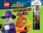 LEGO DC Super Heroes: The Super-Villain's Guide to Being Bad