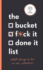 Bucket, F*ck it, Done it List