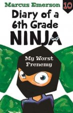 Diary of a 6th Grade Ninja Book 10
