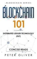 Blockchain 101: Distributed Ledger Technology (Dlt)