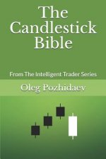 The Candlestick Bible: From the Intelligent Trader Series