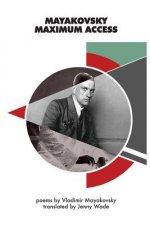 Mayakovsky Maximum Access: Selected Poems