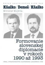 KŇAŽKO-DEMEŠ-KŇAŽKO Formovanie slovenskej diplomacie v rokoch 1990 až 1993