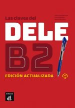 Las claves del DELE B2 Ed actualizada - Libro + CD