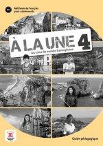 A la une 4 (A2.2) – Guide pédagogique