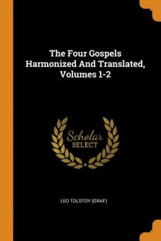 Four Gospels Harmonized and Translated, Volumes 1-2